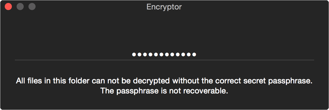 Enter your secure passphrase twice to confirm